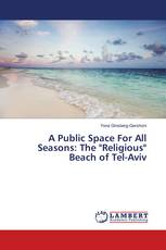 "A Public Space For All Seasons: The ""Religious"" Beach of Tel-Aviv"