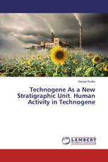 Technogene As a New Stratigraphic Unit. Human Activity in Technogene