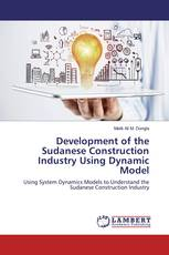 Development of the Sudanese Construction Industry Using Dynamic Model