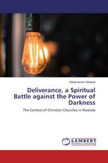 Deliverance, a Spiritual Battle against the Power of Darkness