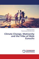 Climate Change, Matriarchy and the Tribe of Male Eunuchs
