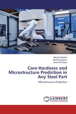 Core Hardness and Microstructure Prediction in Any Steel Part
