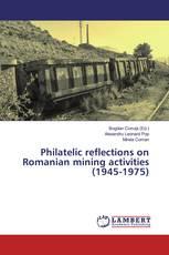 Philatelic reflections on Romanian mining activities (1945-1975)