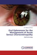 Oral Eplerenone for the Management of Acute Serous Chorioretinopathy