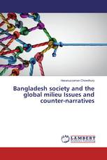 Bangladesh society and the global milieu Issues and count-narratives