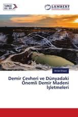 Demir Cevheri ve Dünyadaki Önemli Demir Madeni İşletmeleri