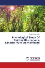 Phenological Study Of Chironji (Buchanania Lanzan) Fruits At Jharkhand