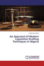 An Appraisal of Modern Legislative Drafting Techniques in Nigeria