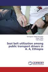 Seat belt utilization among public transport drivers in A. A, Ethiopia