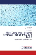 Multi-Component Organic Synthesis - Roll of ZnCl2 and CaCl2