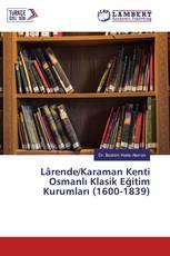 Lârende/Karaman Kenti Osmanlı Klasik Eğitim Kurumları (1600-1839)