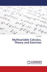 Multivariable Calculus, Theory and Exercises