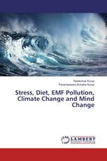 Stress, Diet, EMF Pollution, Climate Change and Mind Change