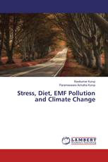 Stress, Diet, EMF Pollution and Climate Change