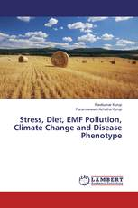 Stress, Diet, EMF Pollution, Climate Change and Disease Phenotype