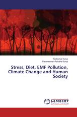 Stress, Diet, EMF Pollution, Climate Change and Human Society