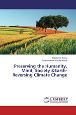 Preserving the Humanity, Mind, Society &Earth-Reversing Climate Change