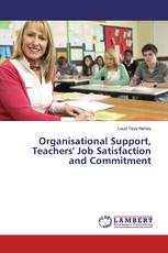 Organisational Support, Teachers' Job Satisfaction and Commitment