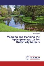Mapping and Planning the open green spaces for Dublin city borders