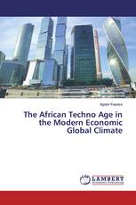 The African Techno Age in the Modern Economic Global Climate