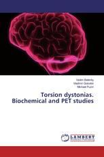 Torsion dystonias. Biochemical and PET studies
