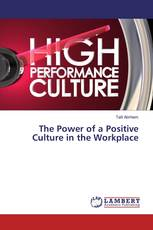 The Power of a Positive Culture in the Workplace