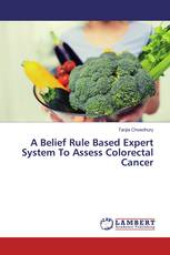 A Belief Rule Based Expert System To Assess Colorectal Cancer