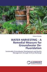WATER HARVESTING - A Remedial Measure for Groundwater De-Fluoridation