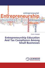 Entrepreneurship Education And Tax Compliance Among Small Businesses
