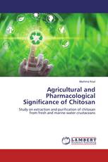 Agricultural and Pharmacological Significance of Chitosan