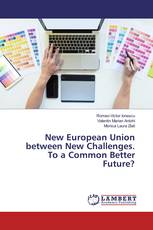 New European Union between New Challenges. To a Common Better Future?