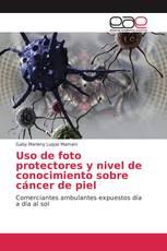 Uso de foto protectores y nivel de conocimiento sobre cáncer de piel