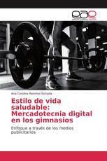 Estilo de vida saludable: Mercadotecnia digital en los gimnasios