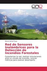 Red de Sensores Inalámbricos para la Detección de Incendios Forestales