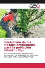 Evaluación de los riesgos ambientales para la población infantil -Nqn
