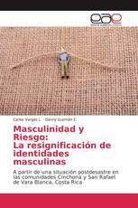 Masculinidad y Riesgo: La resignificación de identidades masculinas