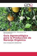 Guía Agroecológica para la Producción de Naranja Orgánica