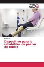 Dispositivo para la rehabilitación pasiva de tobillo