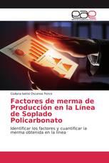 Factores de merma de Producción en la Línea de Soplado Policarbonato