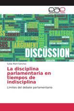 La disciplina parlamentaria en tiempos de indisciplina