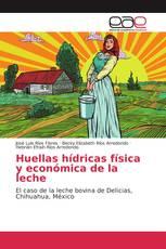 Huellas hídricas física y económica de la leche