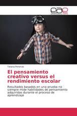 El pensamiento creativo versus el rendimiento escolar