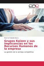Grupos Kaizen y sus implicancias en los Recursos Humanos de la empresa
