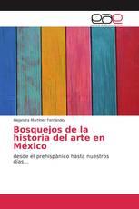 Bosquejos de la historia del arte en México
