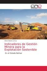 Indicadores de Gestión Minera para la Explotación Sostenible