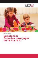 Ludotecas: Espacios para jugar de la A a la Z