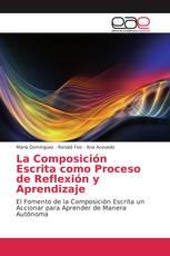 La Composición Escrita como Proceso de Reflexión y Aprendizaje