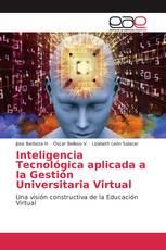 Inteligencia Tecnológica aplicada a la Gestión Universitaria Virtual
