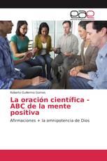 La oración científica - ABC de la mente positiva