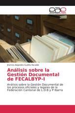 Análisis sobre la Gestión Documental de FECALBYP-I